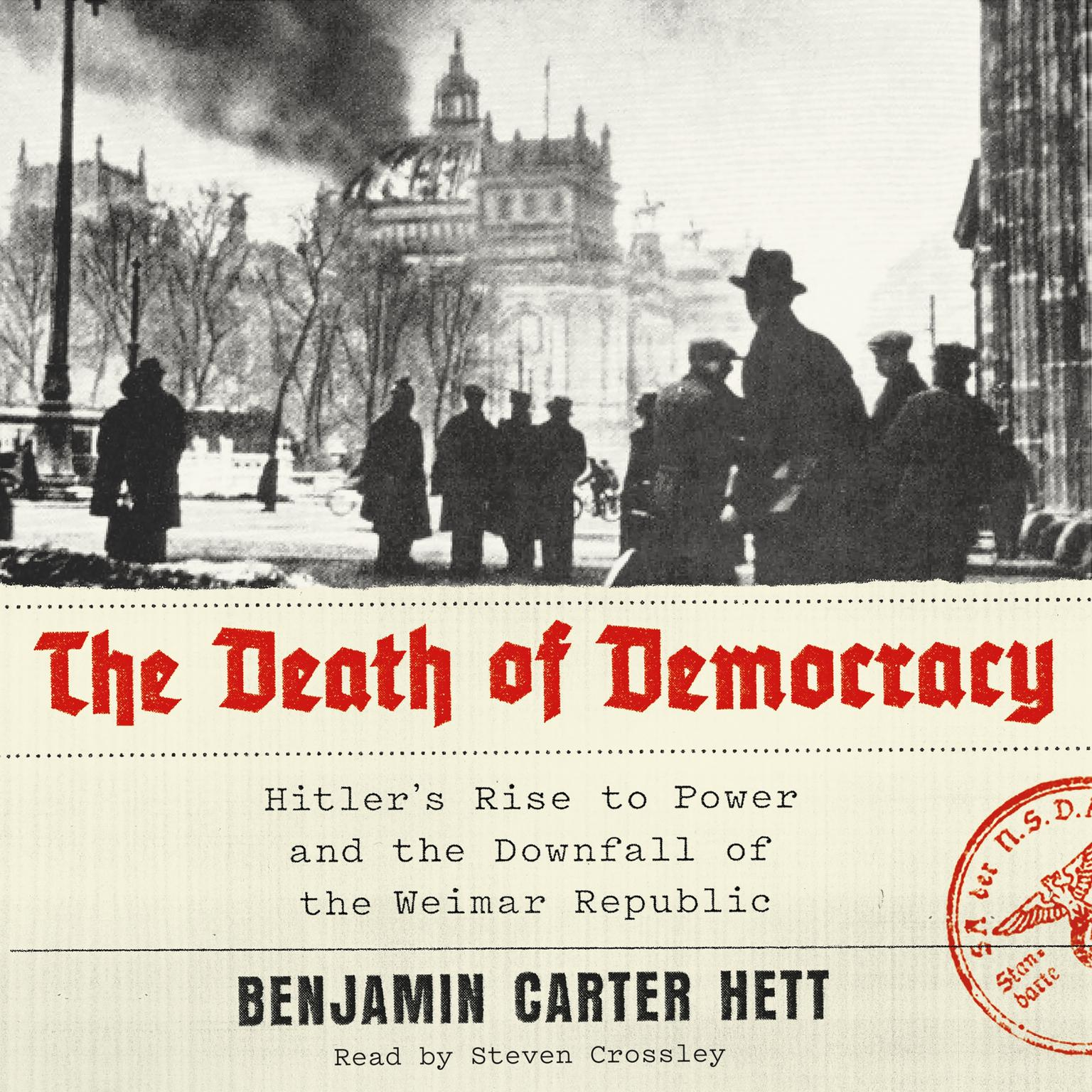 Printable The Death of Democracy: Hitler's Rise to Power and the Downfall of the Weimar Republic Audiobook Cover Art
