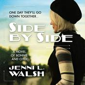 Side by Side: A Novel of Bonnie and Clyde Audiobook, by Jenni L. Walsh
