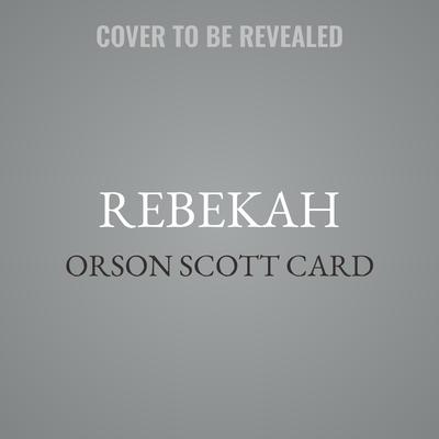 Rebekah: Women of Genesis (A Novel) Audiobook, by Orson Scott Card