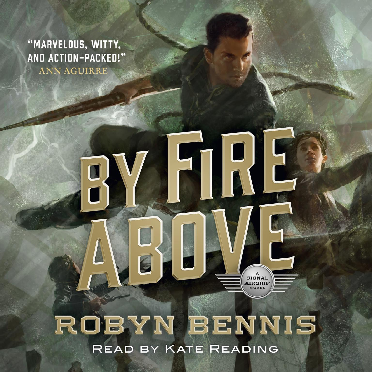 By Fire Above: A Signal Airship Novel Audiobook, by Robyn Bennis