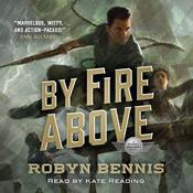By Fire Above: A Signal Airship Novel Audiobook, by Robyn Bennis|
