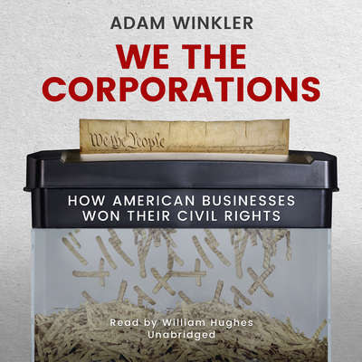 We the Corporations: How American Businesses Won Their Civil Rights Audiobook, by