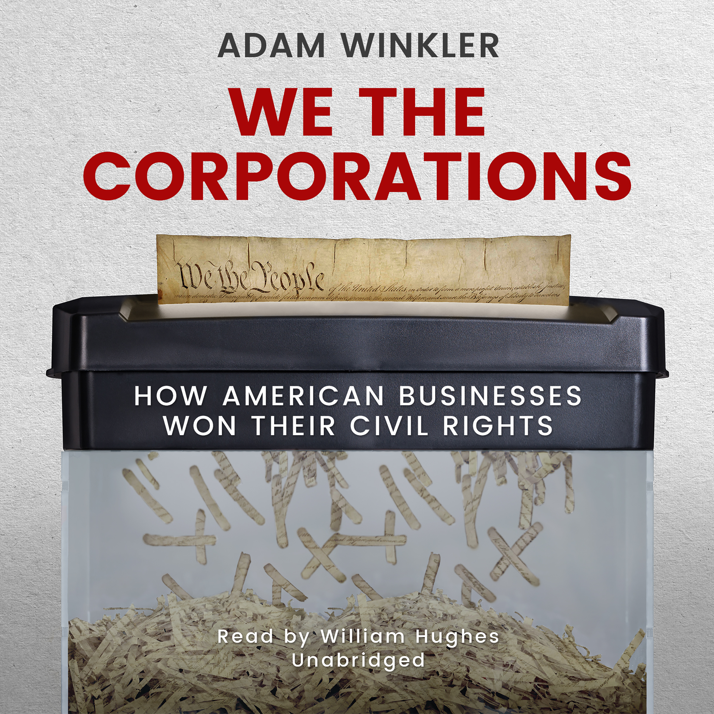 Printable We the Corporations: How American Businesses Won Their Civil Rights Audiobook Cover Art