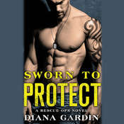 Sworn to Protect Audiobook, by Diana Gardin