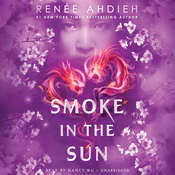 Smoke in the Sun Audiobook, by Renée Ahdieh