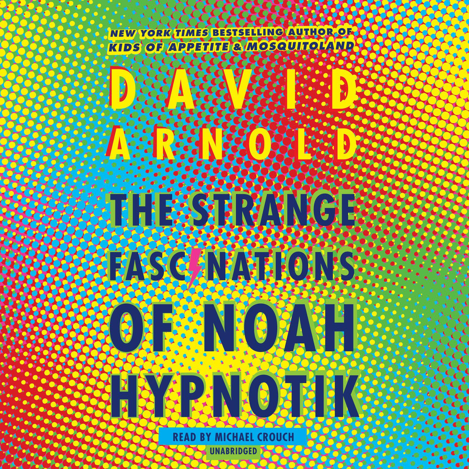 Printable The Strange Fascinations of Noah Hypnotik Audiobook Cover Art
