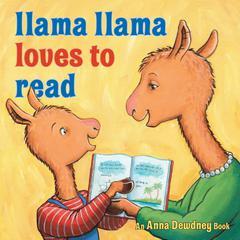 Llama Llama Loves to Read Audiobook, by Anna Dewdney, Reed Duncan