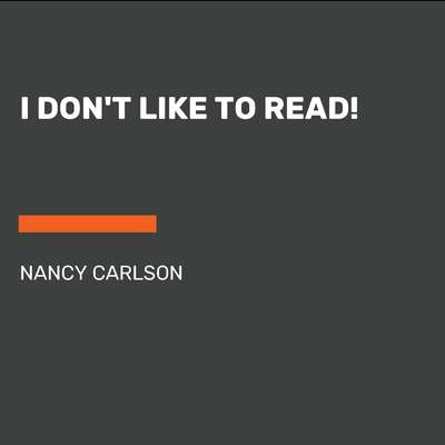 I Dont Like to Read! Audiobook, by Nancy Carlson