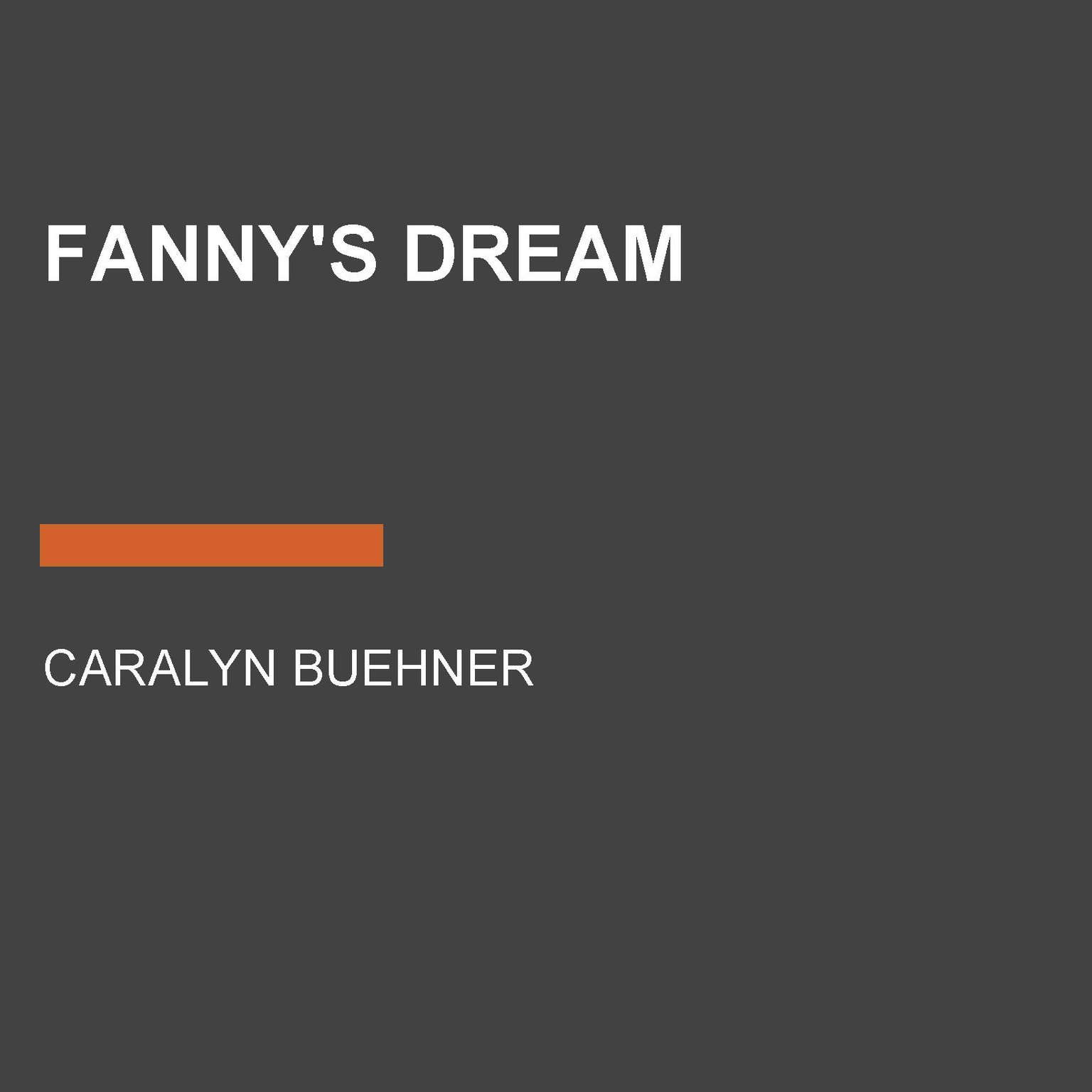 Fannys Dream Audiobook, by Caralyn Buehner