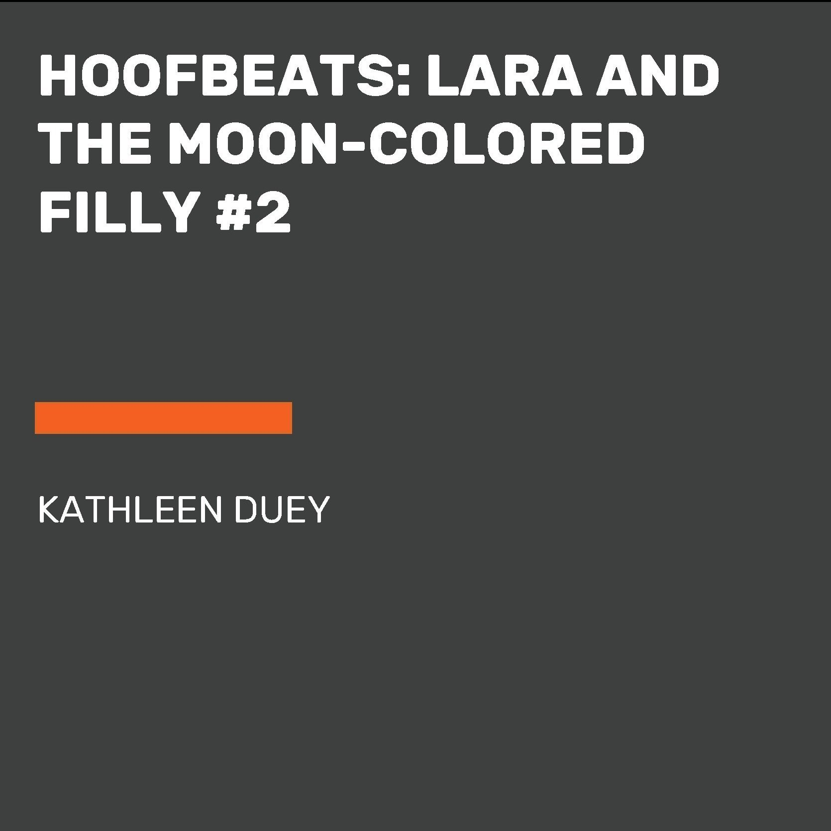 Printable Hoofbeats: Lara and the Moon-Colored Filly #2 Audiobook Cover Art