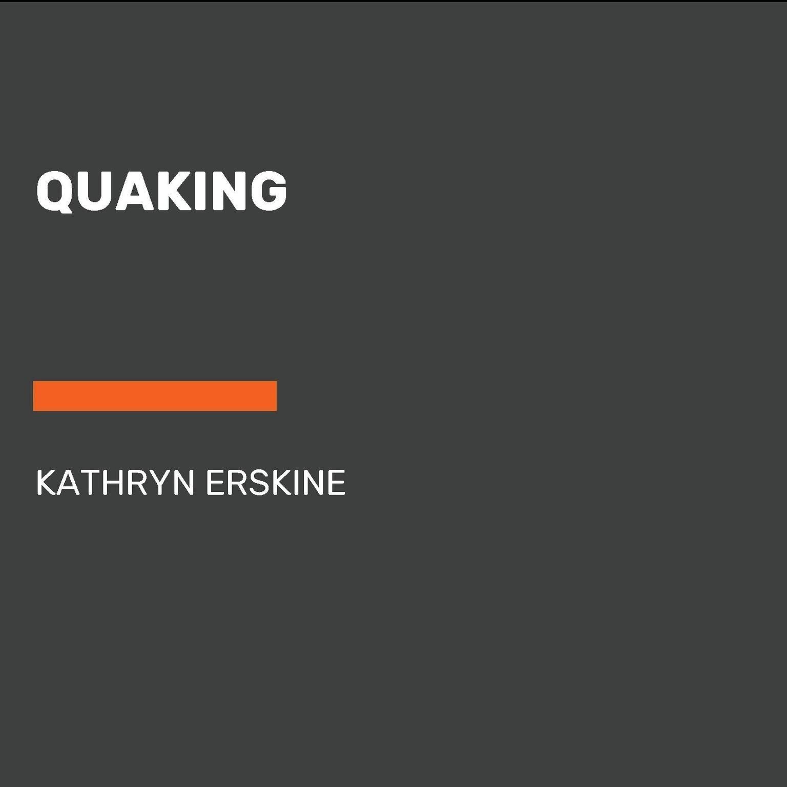Quaking Audiobook, by Kathryn Erskine