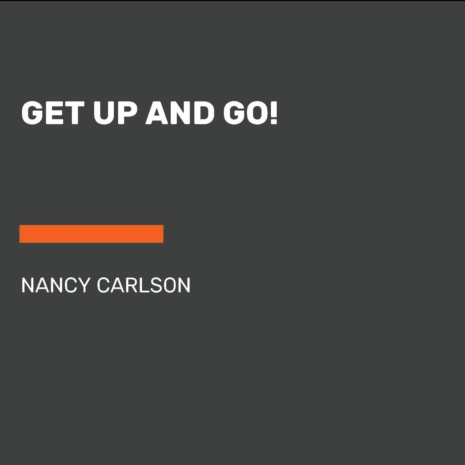 Get Up and Go! Audiobook, by Nancy Carlson