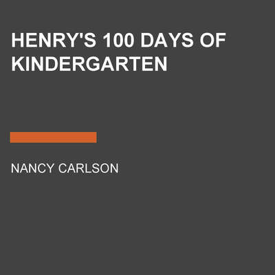 Henrys 100 Days of Kindergarten Audiobook, by Nancy Carlson