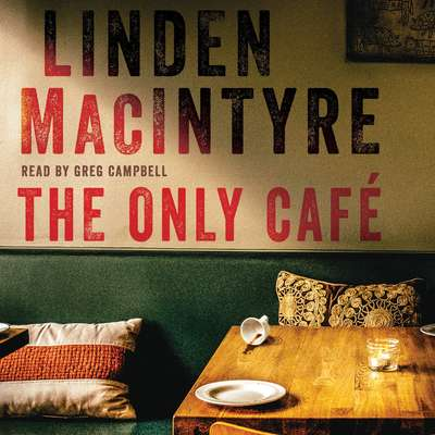 The Only Café Audiobook, by Linden Macintyre