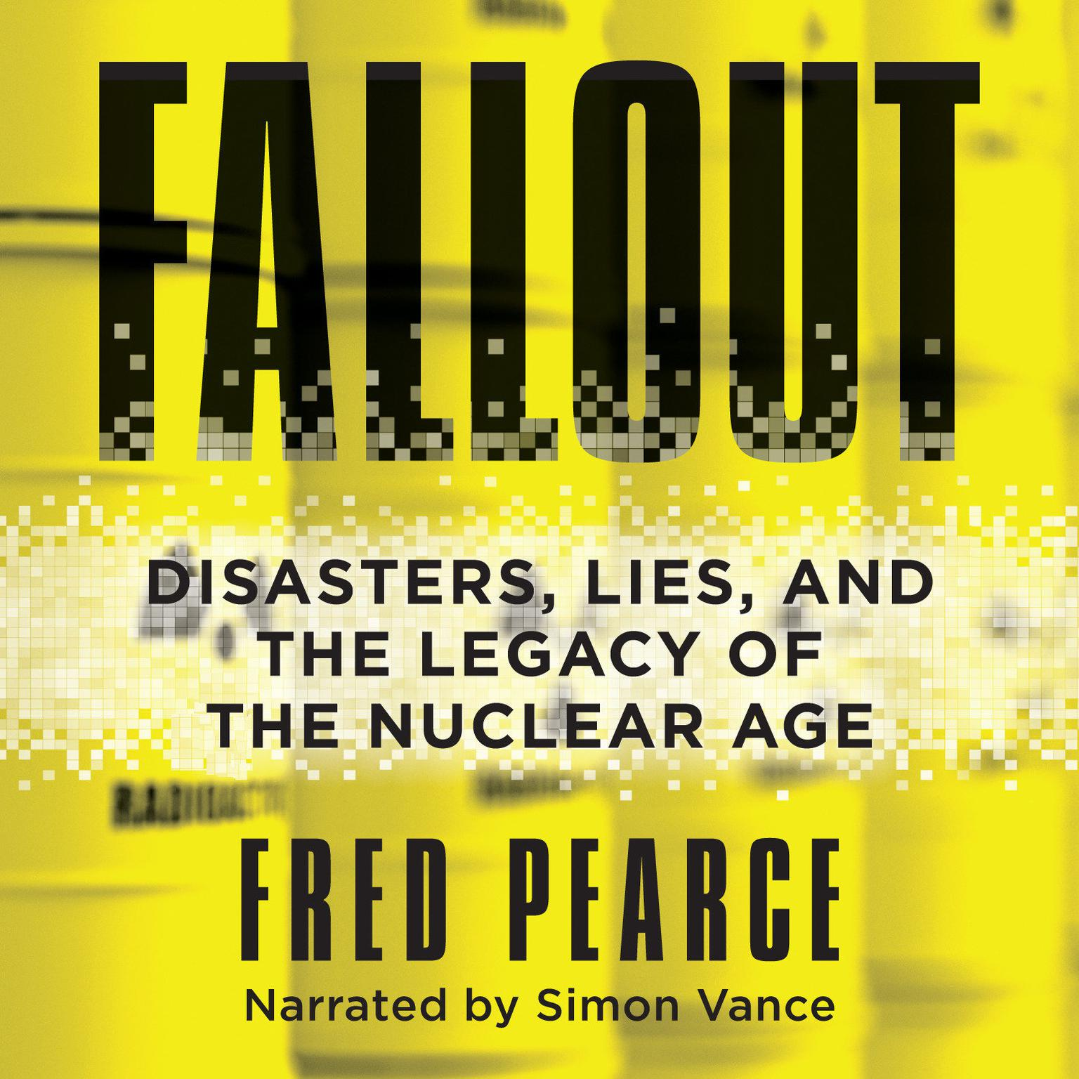 Printable Fallout: Disasters, Lies, and the Legacy of the Nuclear Age Audiobook Cover Art