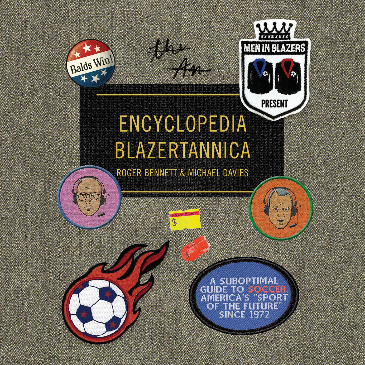 Printable Men in Blazers Present Encyclopedia Blazertannica: A Suboptimal Guide to Soccer, America's 'Sport of the Future' Since 1972 Audiobook Cover Art