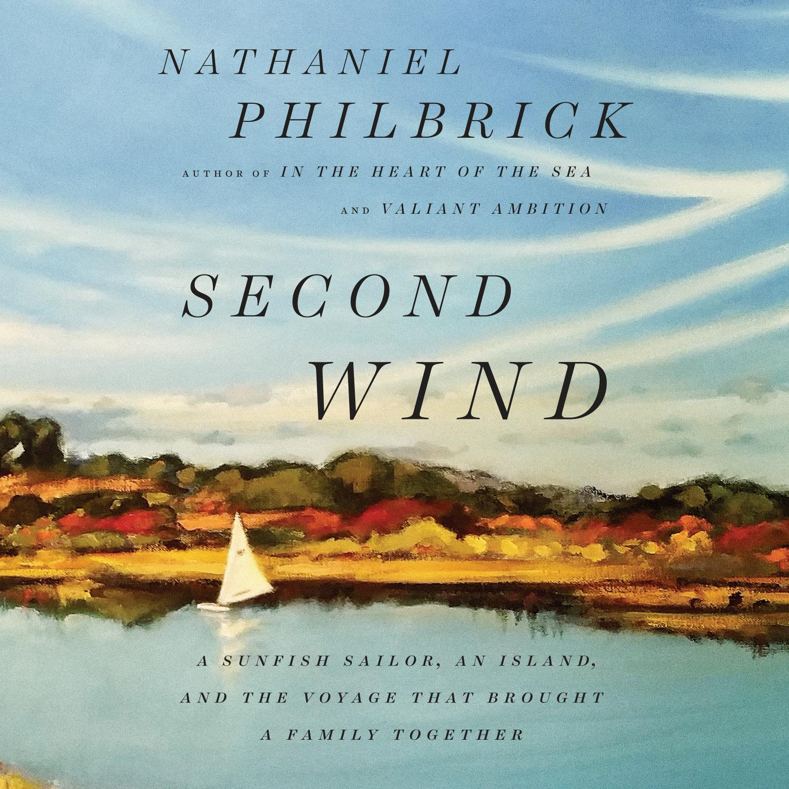 Printable Second Wind: A Sunfish Sailor, an Island, and the Voyage That Brought a Family Together Audiobook Cover Art