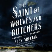 The Saint of Wolves and Butchers Audiobook, by Alex Grecian