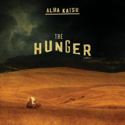 The Hunger Audiobook, by Alma Katsu