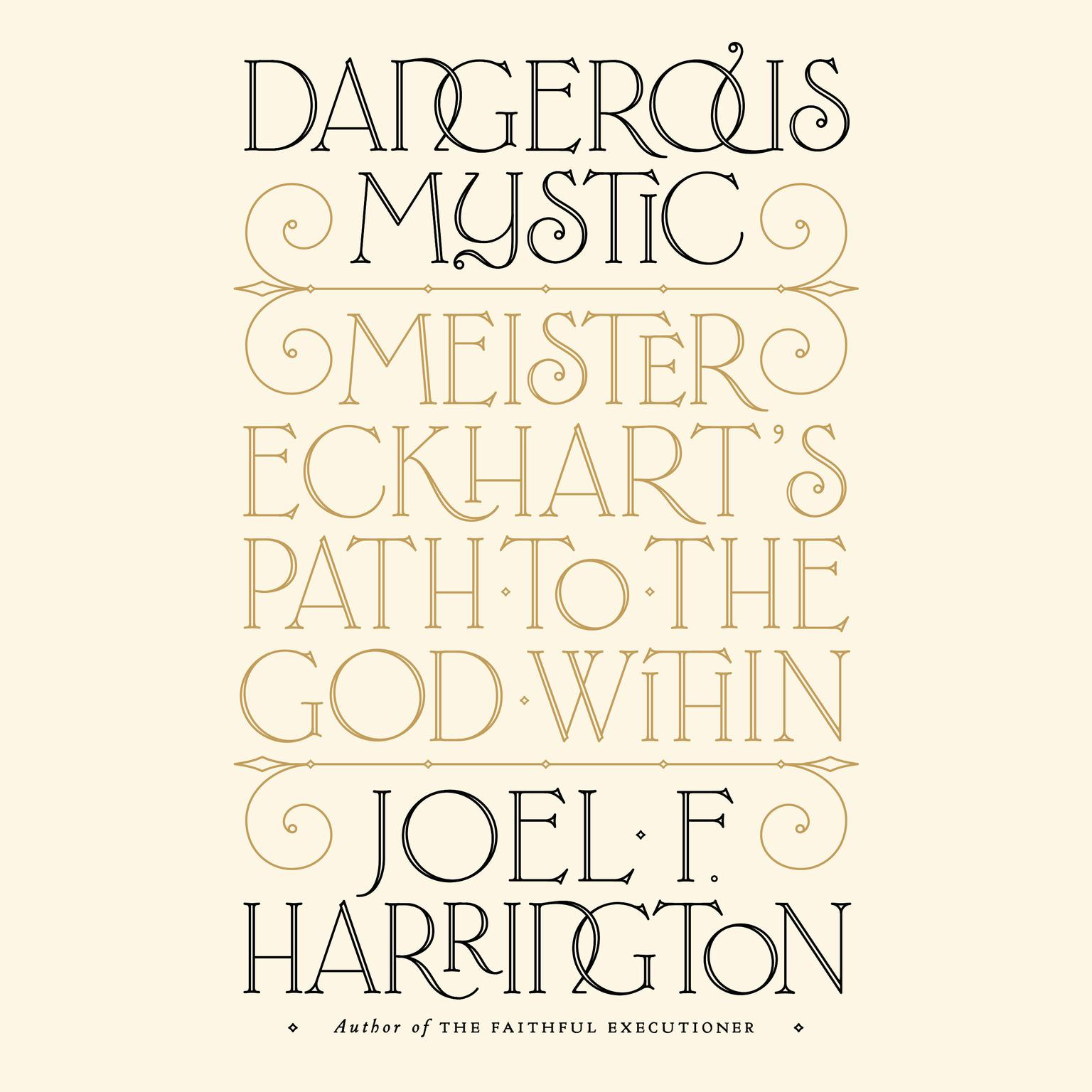 Printable Dangerous Mystic: Meister Eckhart's Path to the God Within Audiobook Cover Art