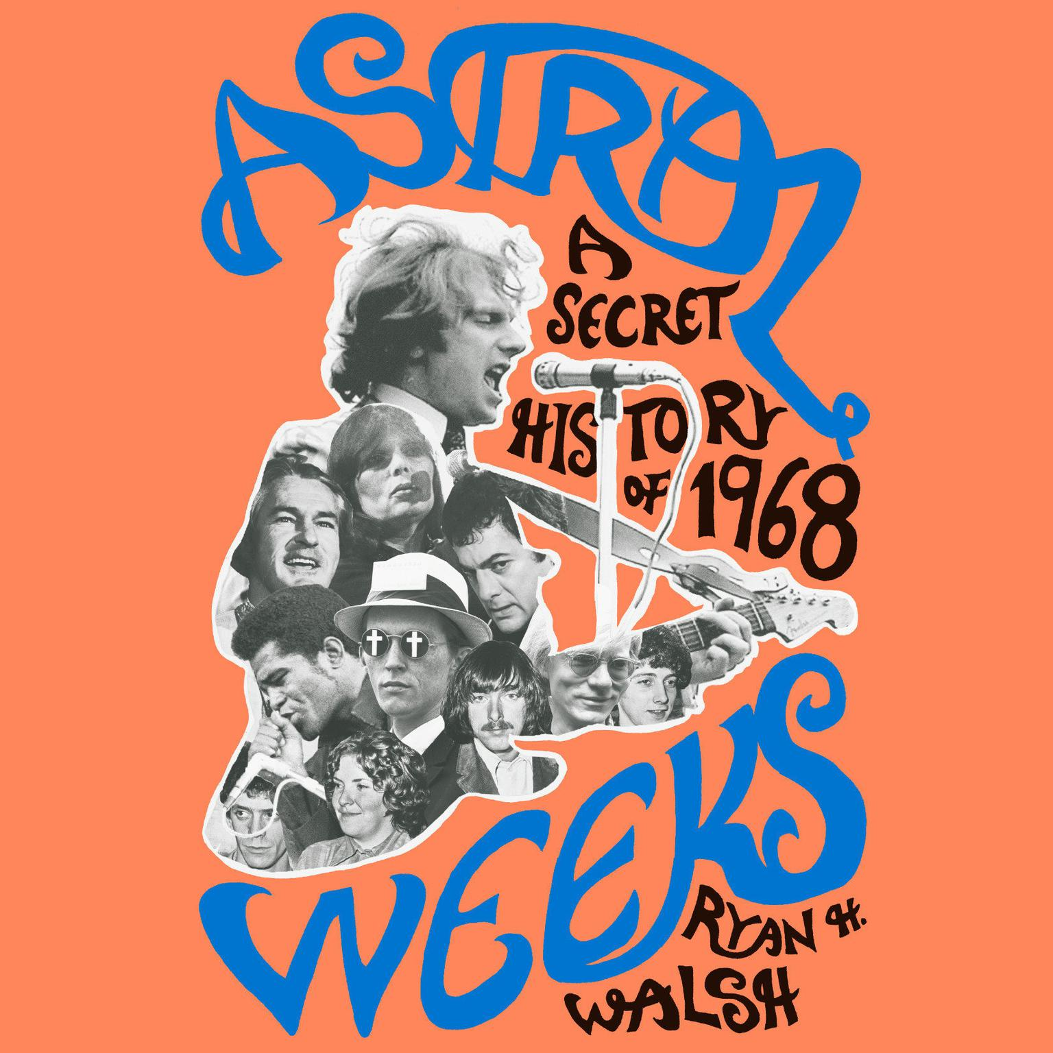 Printable Astral Weeks: A Secret History of 1968 Audiobook Cover Art