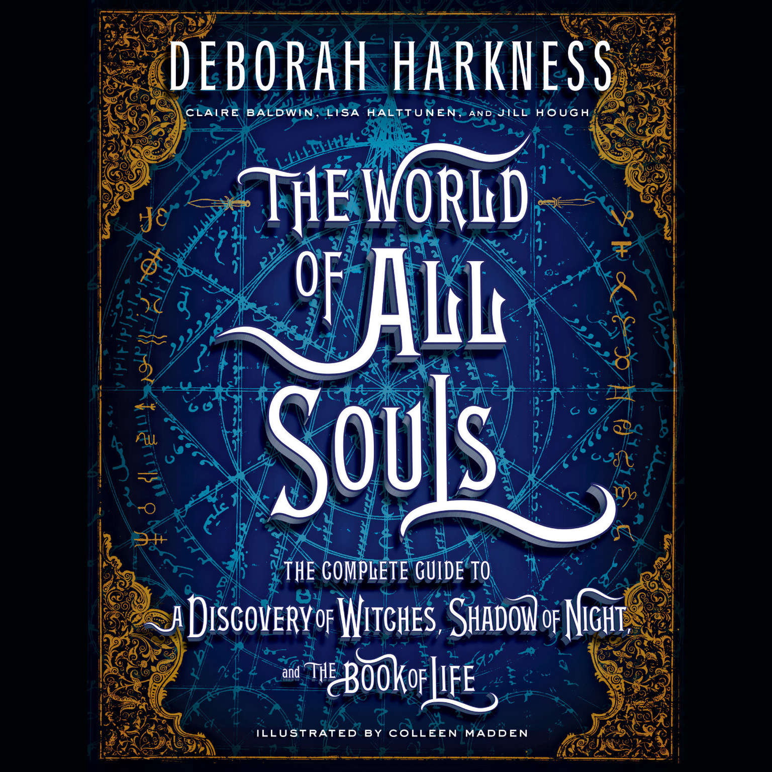 The World of All Souls: The Complete Guide to A Discovery of Witches, Shadow of Night, and The Book of Life Audiobook, by Deborah Harkness