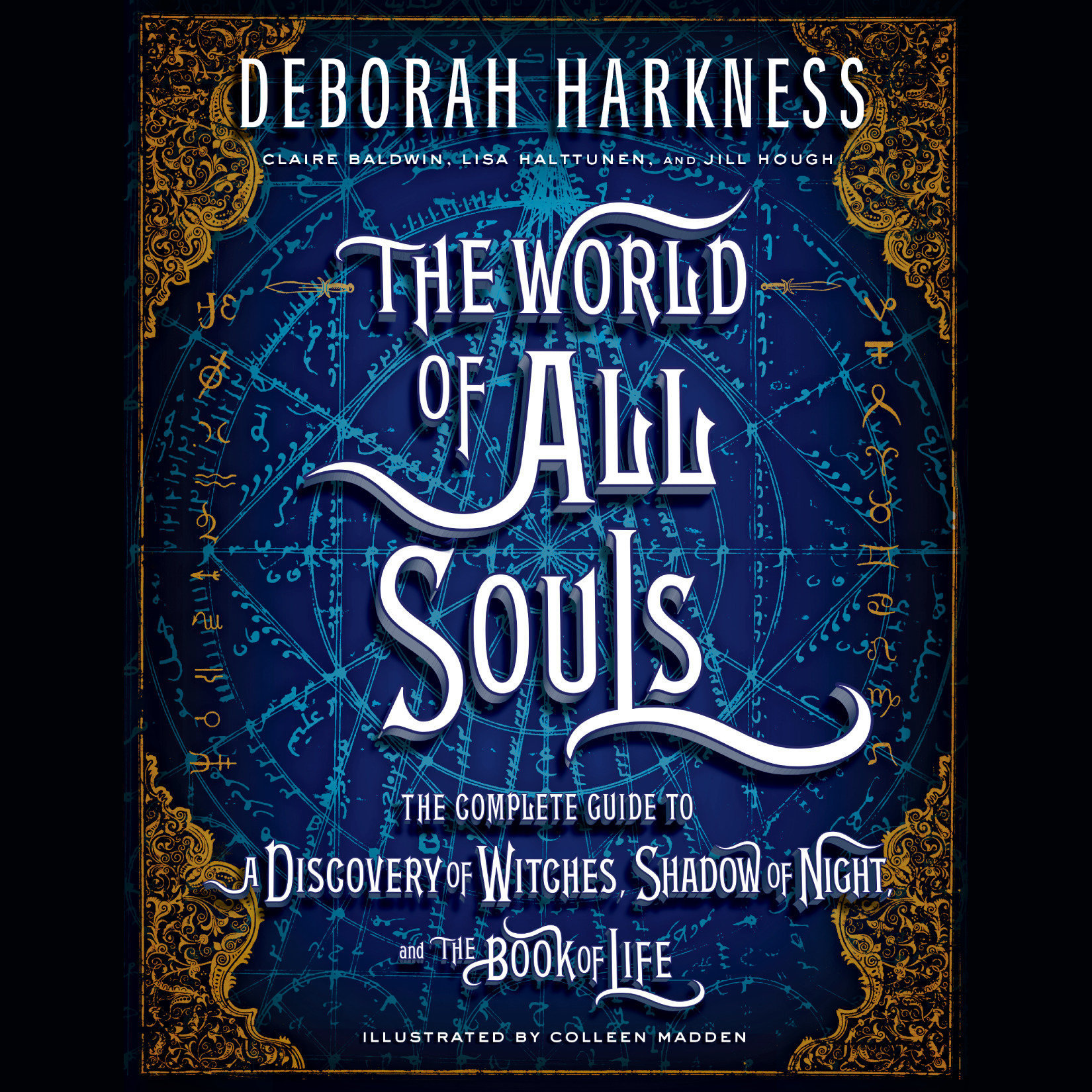 Printable The World of All Souls: The Complete Guide to A Discovery of Witches, Shadow of Night, and The Book of Life Audiobook Cover Art