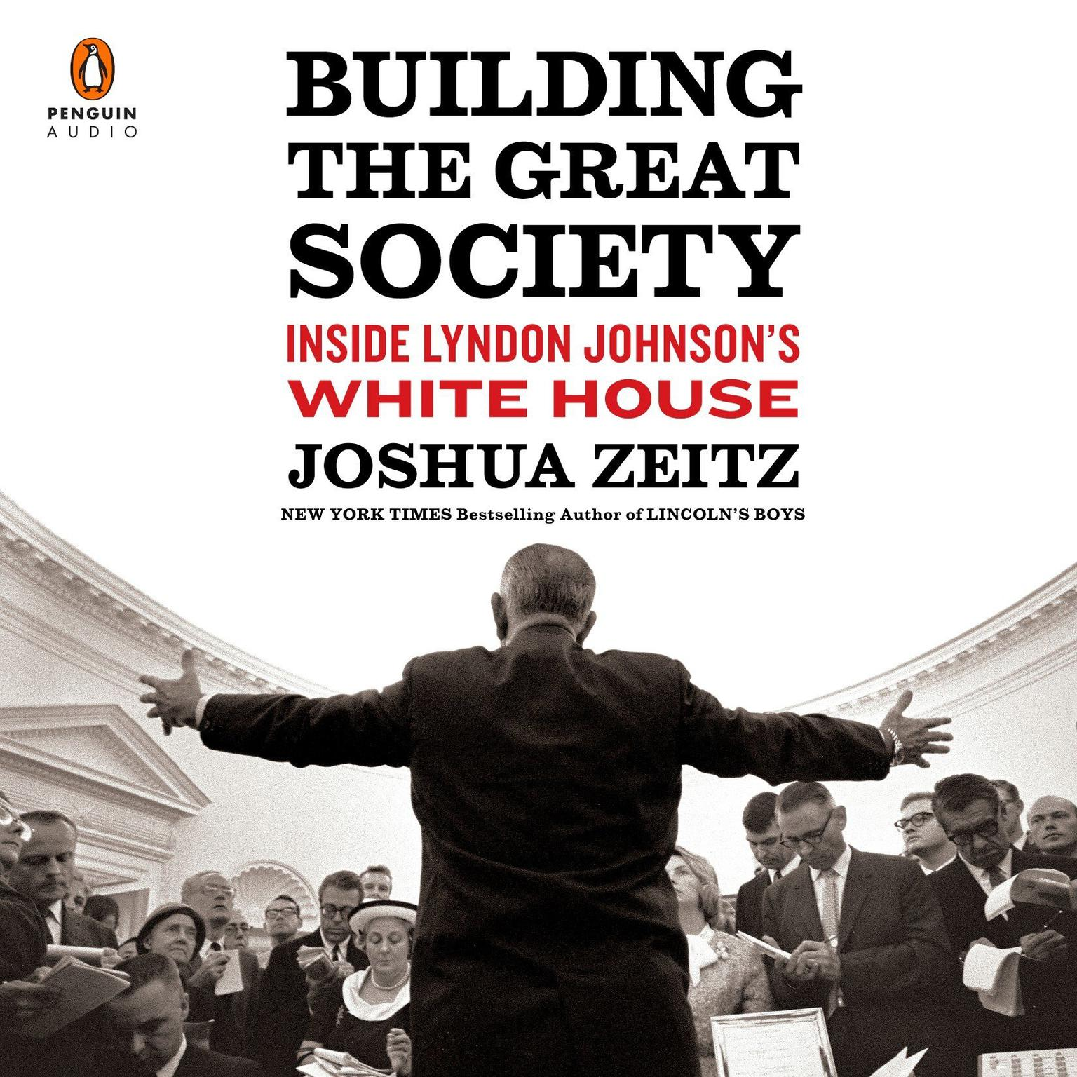 Printable Building the Great Society: Inside Lyndon Johnson's White House Audiobook Cover Art