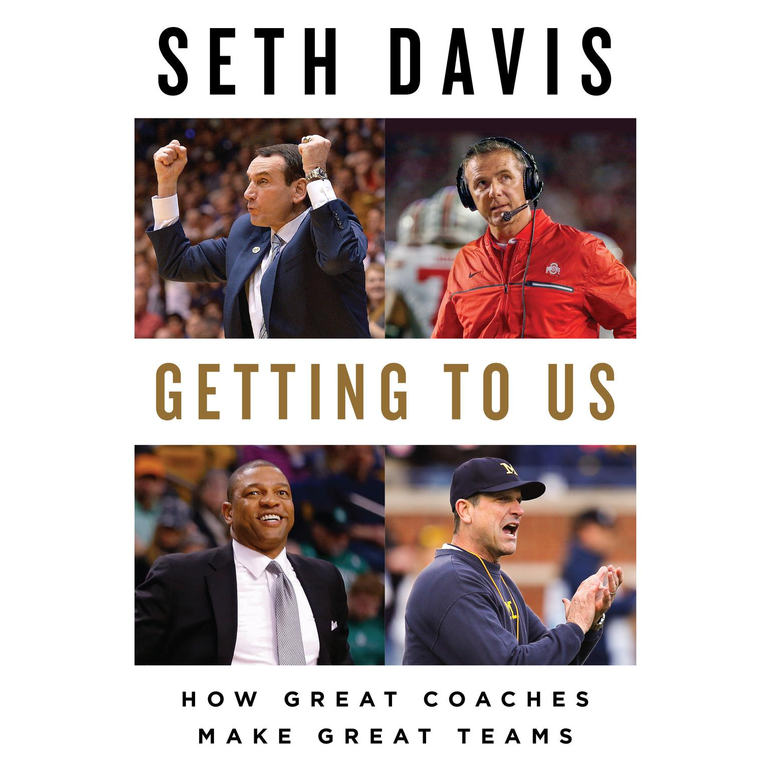 Printable Getting to Us: How Great Coaches Make Great Teams Audiobook Cover Art