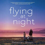 Flying at Night Audiobook, by Rebecca L. Brown