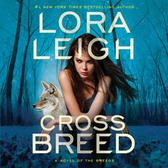 Cross Breed Audiobook, by Lora Leigh