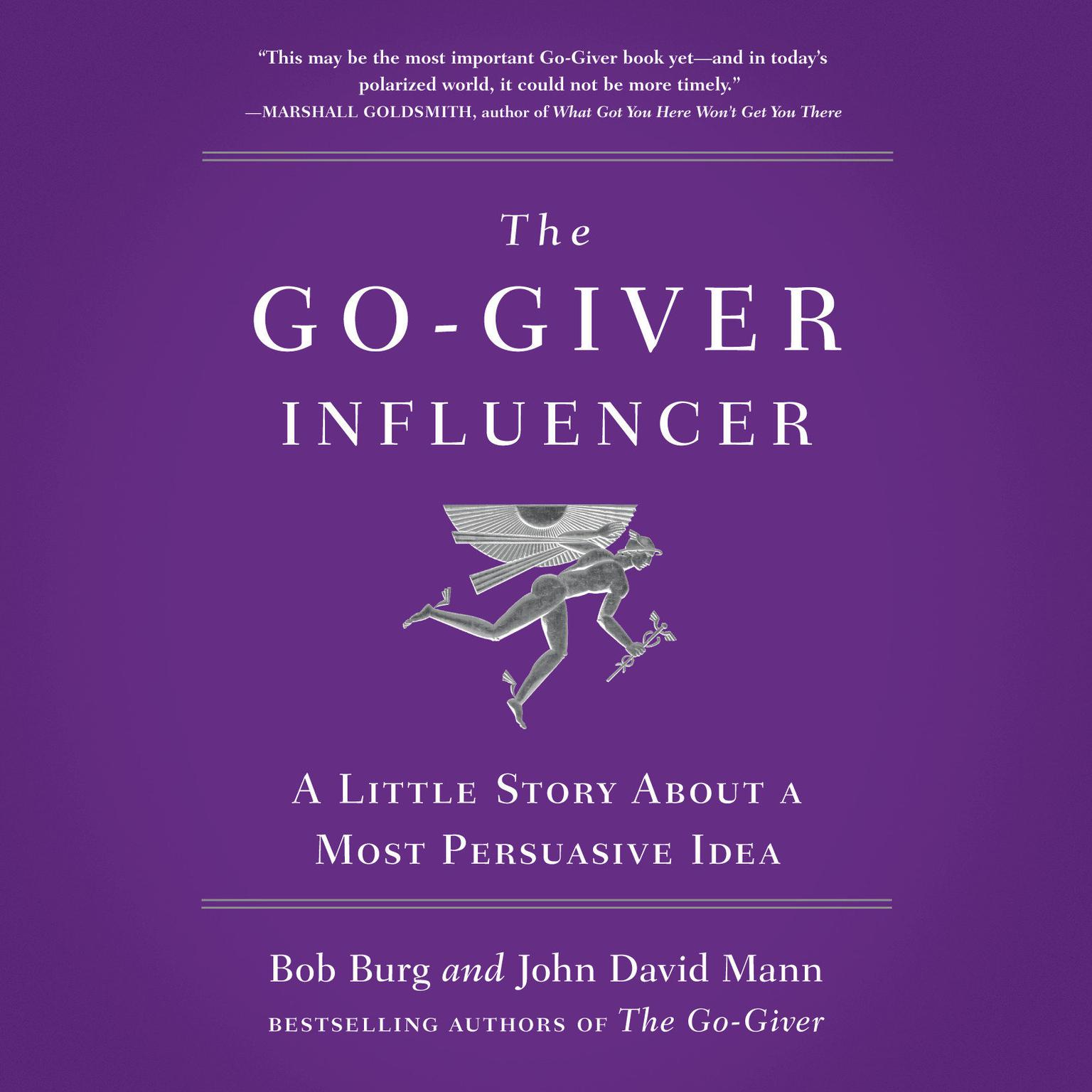 Printable The Go-Giver Influencer: A Little Story About a Most Persuasive Idea Audiobook Cover Art
