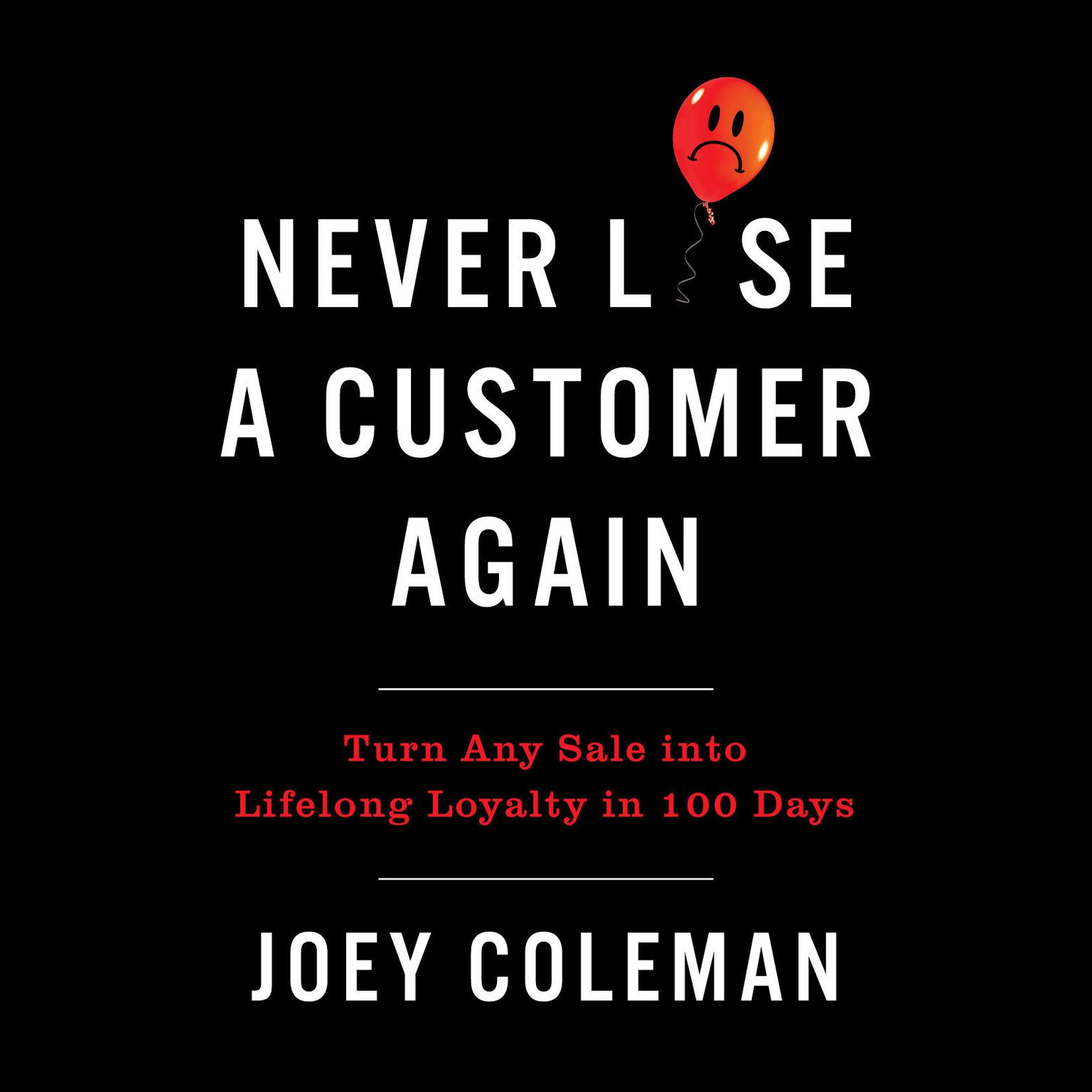 Printable Never Lose a Customer Again: Turn Any Sale into Lifelong Loyalty in 100 Days Audiobook Cover Art