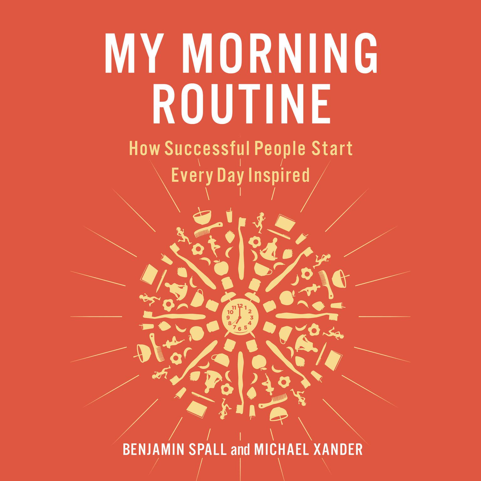 Printable My Morning Routine: How Successful People Start Every Day Inspired Audiobook Cover Art
