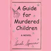 A Guide for Murdered Children: A Novel Audiobook, by Sarah Sparrow