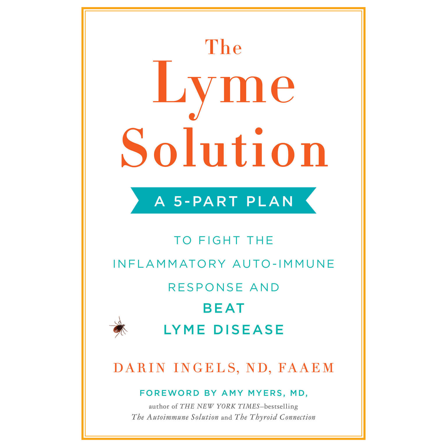 Printable The Lyme Solution: A 5-Part Plan to Fight the Inflammatory Auto-Immune Response and Beat Lyme Disease Audiobook Cover Art