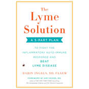 The Lyme Solution: A 5-Part Plan to Fight the Inflammatory Auto-Immune Response and Beat Lyme Disease Audiobook, by Darin Ingels|
