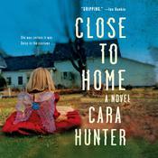 Close to Home: A Novel Audiobook, by Cara Hunter|