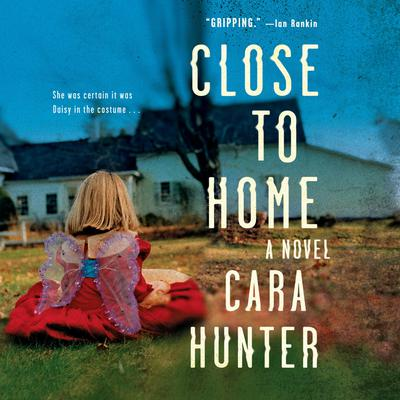 Close to Home: A Novel Audiobook, by Cara Hunter