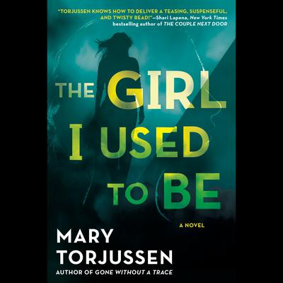 The Girl I Used to Be Audiobook, by Mary Torjussen