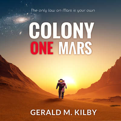 Colony One Mars Audiobook, by Gerald M. Kilby
