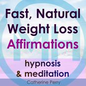 Fast, Natural Weight Loss Affirmations, Hypnosis & Meditation Audiobook, by Joel Thielke