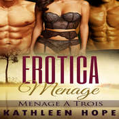 Erotica: Menage a Trois Audiobook, by Kathleen Hope