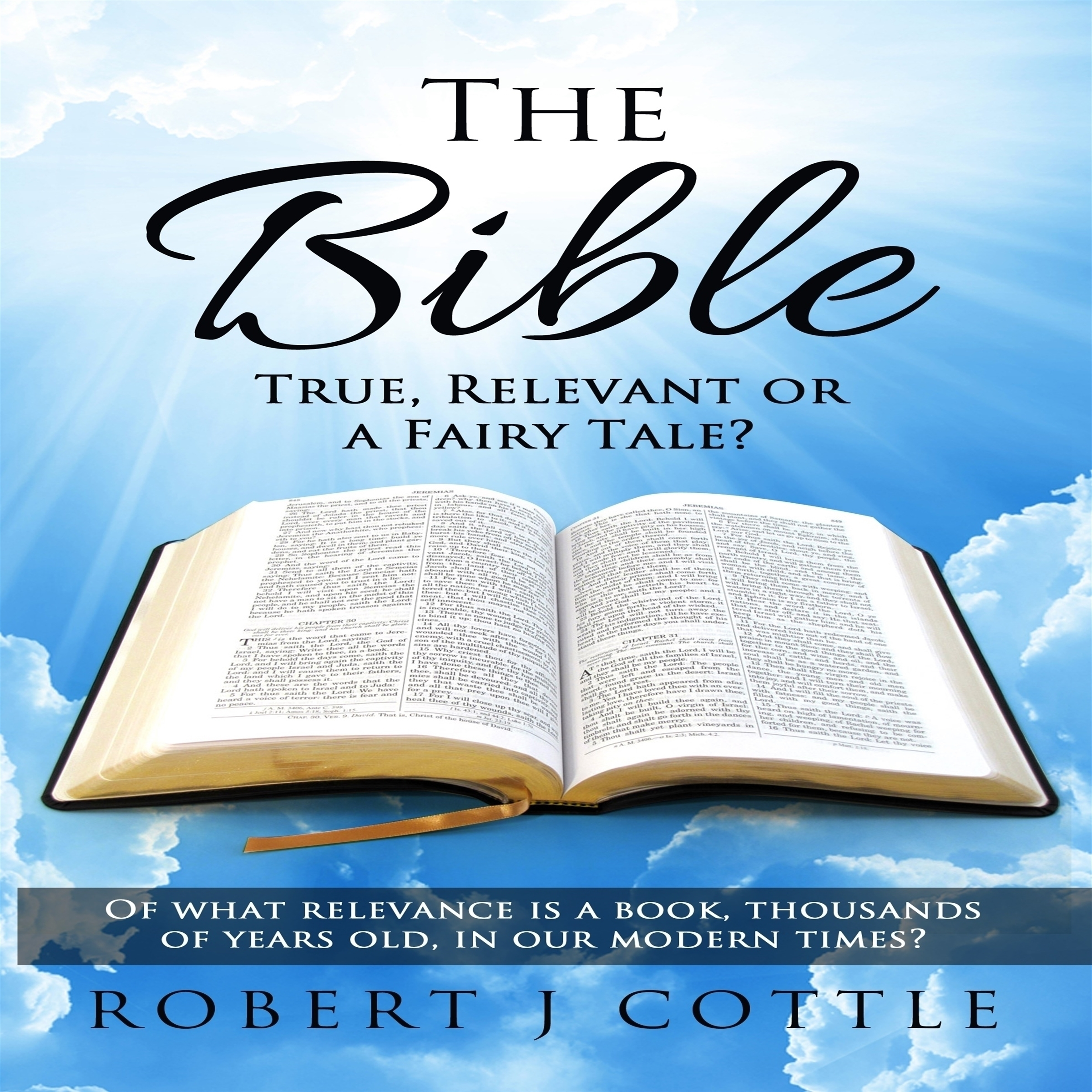 Printable The Bible: True, Relevant or a Fairy Tale? Audiobook Cover Art