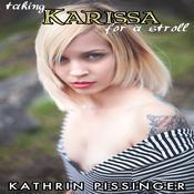 Taking Karissa For A Stroll Audiobook, by Kathrin Pissinger