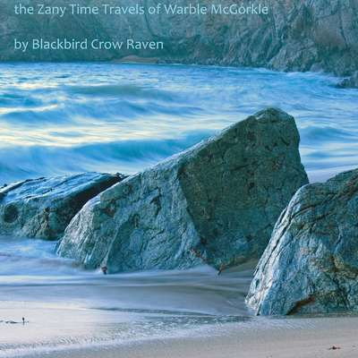 the Zany Time Travels of Warble McGorkle Audiobook, by Blackbird Crow Raven
