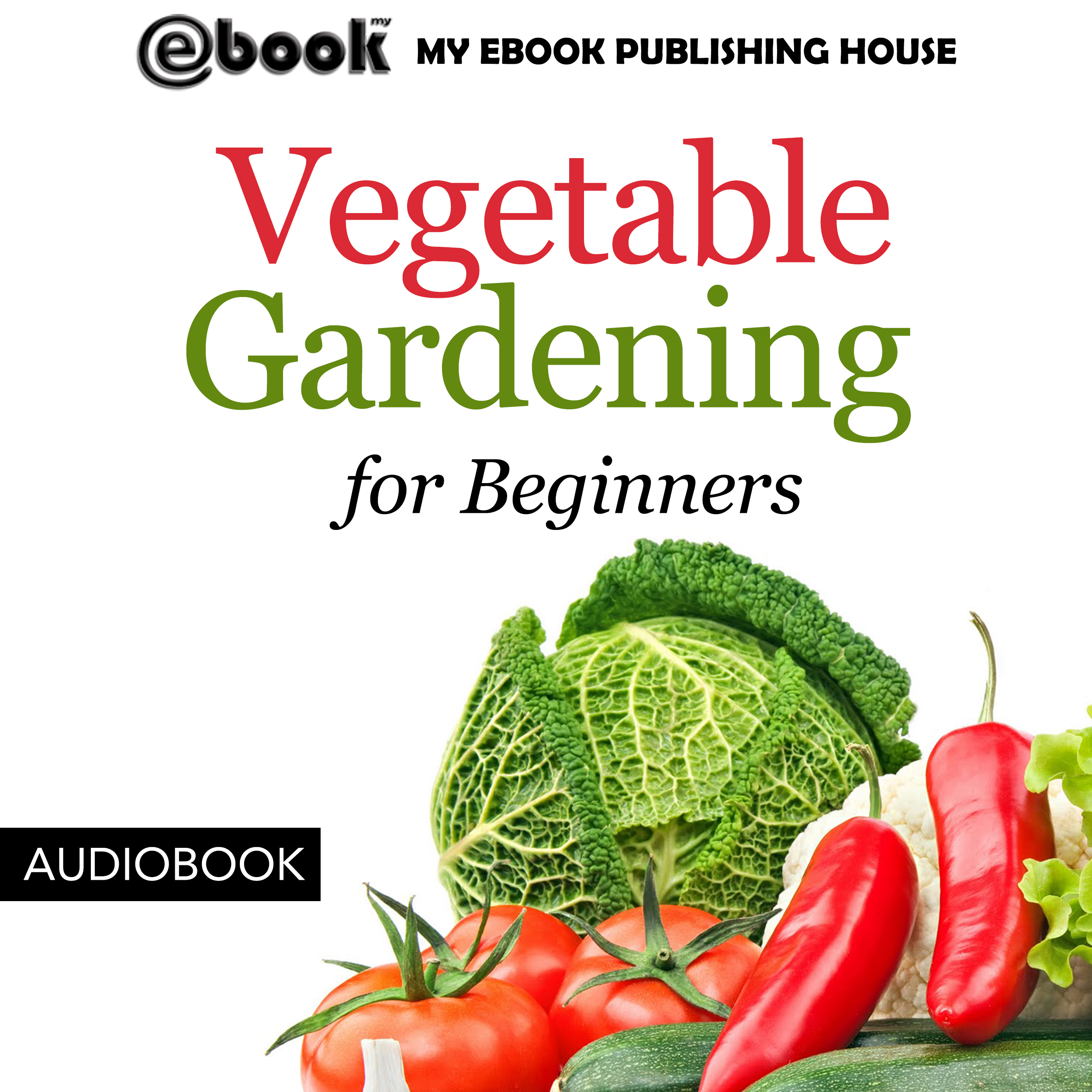 Printable Vegetable Gardening for Beginners Audiobook Cover Art