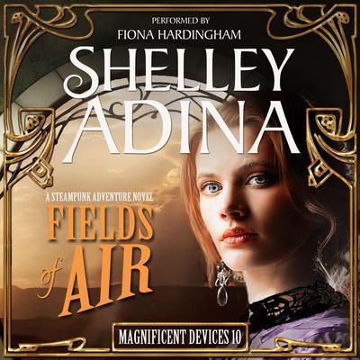 Fields of Air: A Steampunk Adventure Novel Audiobook, by
