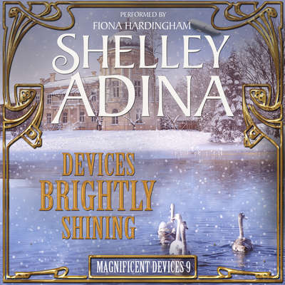 Devices Brightly Shining: A Steampunk Christmas Novella Audiobook, by