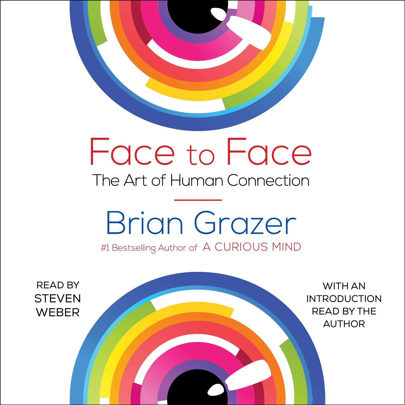 Face to Face: The Art of Human Connection Audiobook, by Brian Grazer